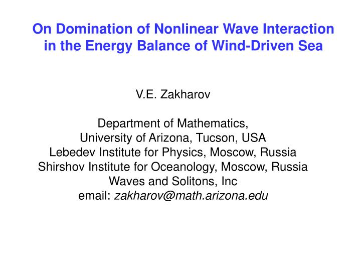On Domination of Nonlinear Wave Interaction