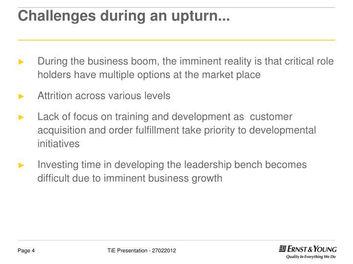 Challenges during an upturn...