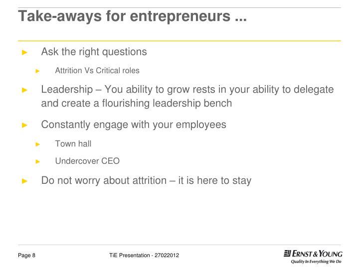 Take-aways for entrepreneurs ...