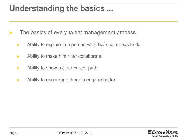 Understanding the basics ...