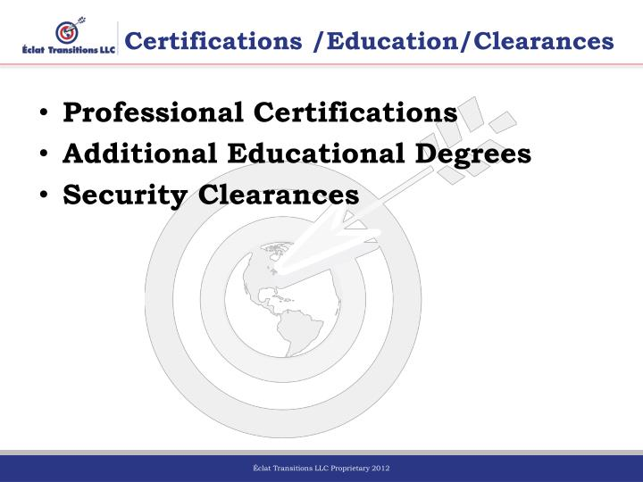 Certifications /Education/Clearances