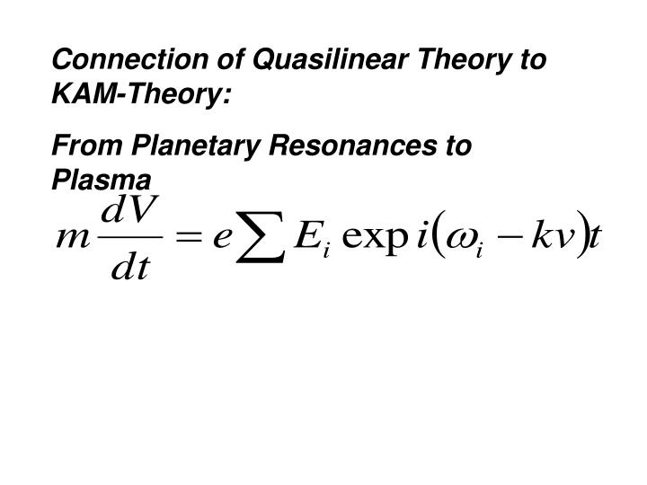 Connection of Quasilinear Theory to KAM-Theory: