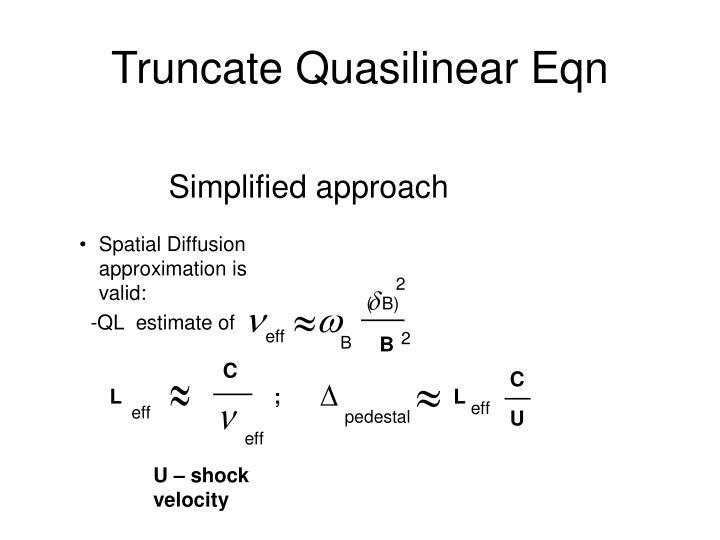 Truncate Quasilinear Eqn