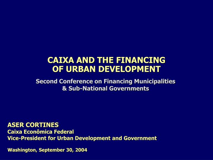 CAIXA AND THE FINANCING OF URBAN DEVELOPMENT
