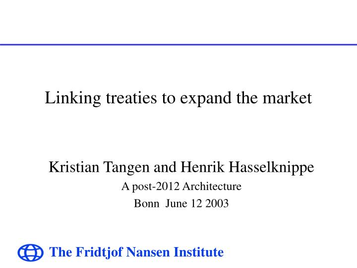 Linking treaties to expand the market