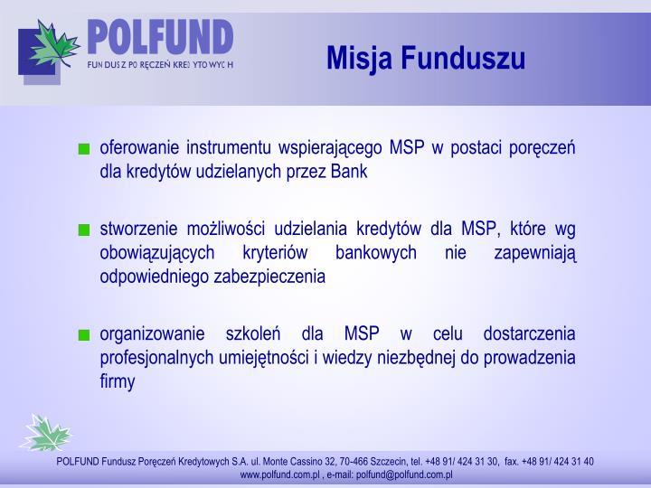 oferowanie instrumentu wspierającego MSP w postaci poręczeń dla kredytów udzielanych przez Bank