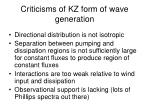criticisms of kz form of wave generation