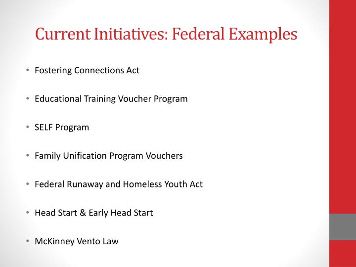Current Initiatives: Federal Examples