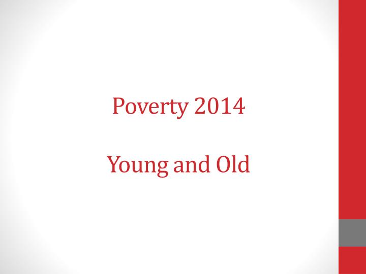 Poverty 2014 young and old