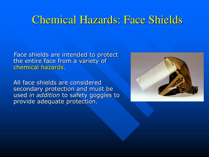 Chemical Hazards: Face Shields