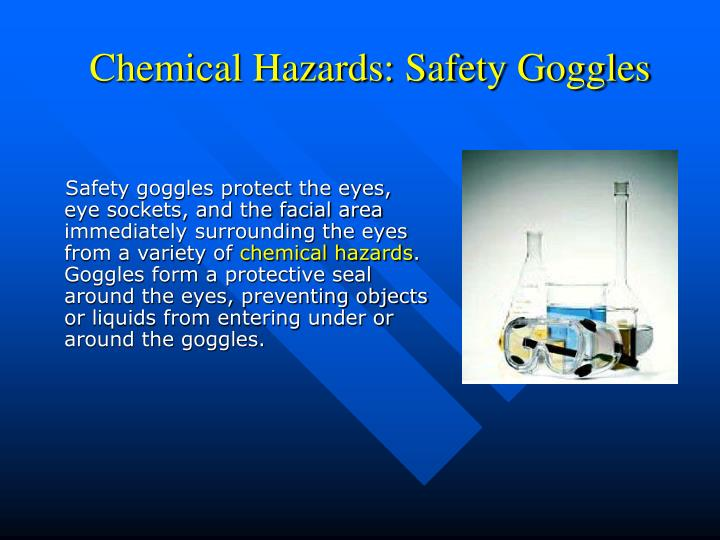 Chemical Hazards: Safety Goggles