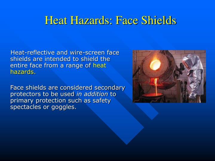 Heat Hazards: Face Shields