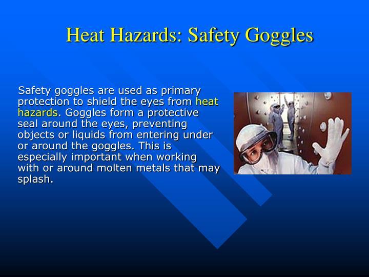 Heat Hazards: Safety Goggles