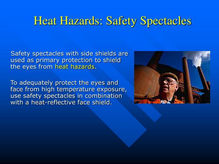 Heat Hazards: Safety Spectacles