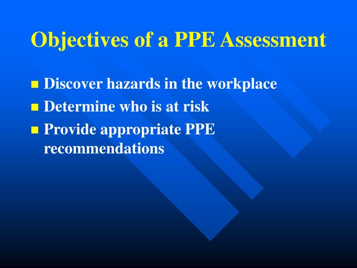 Objectives of a PPE Assessment
