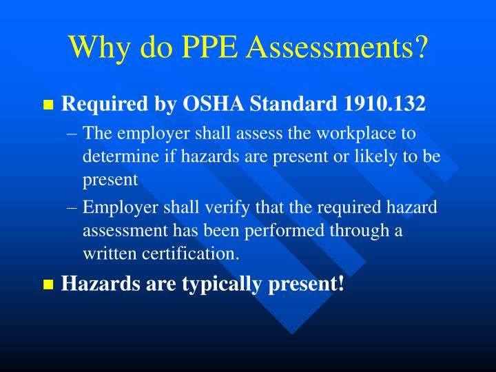 Why do PPE Assessments?