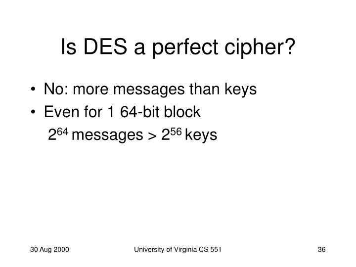 Is DES a perfect cipher?
