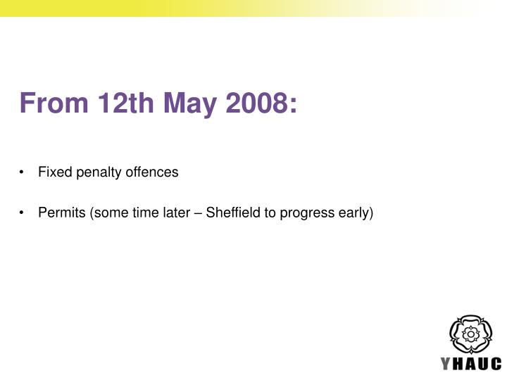 From 12th May 2008: