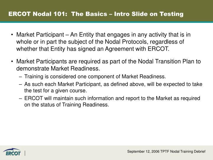 ERCOT Nodal 101:  The Basics – Intro Slide on Testing