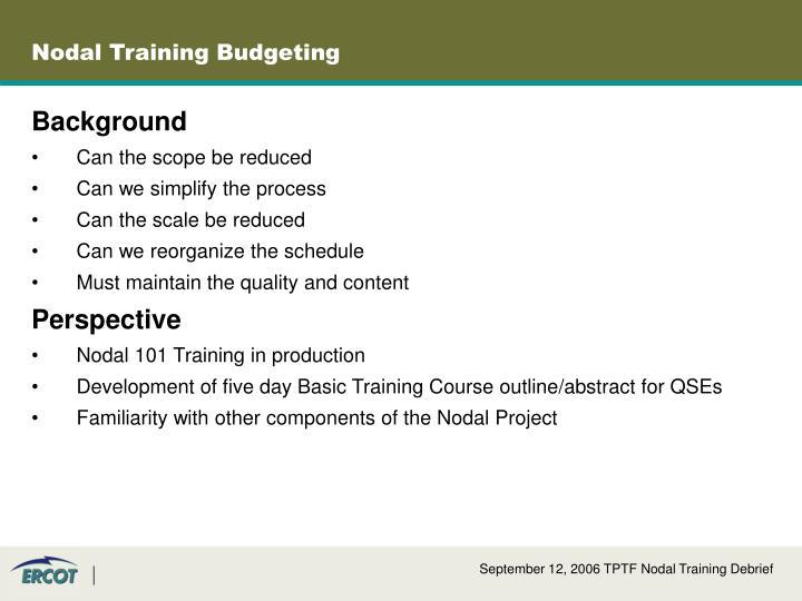Nodal Training Budgeting