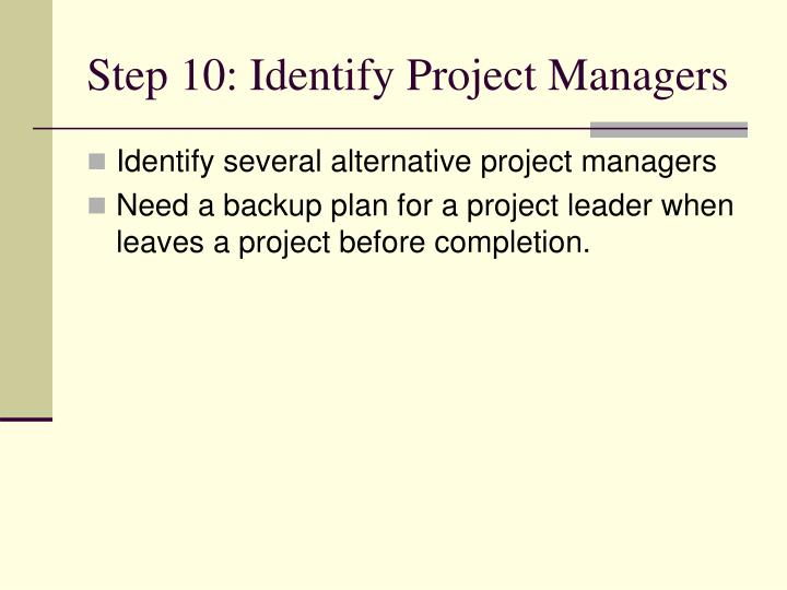 Step 10: Identify Project Managers