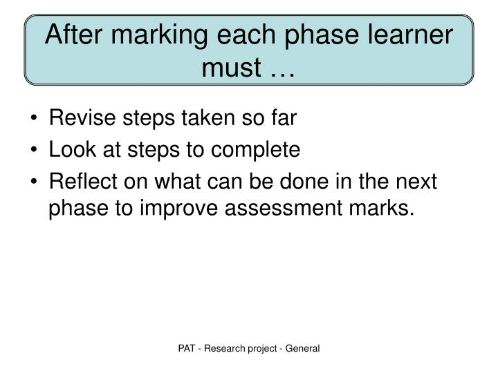 After marking each phase learner must …