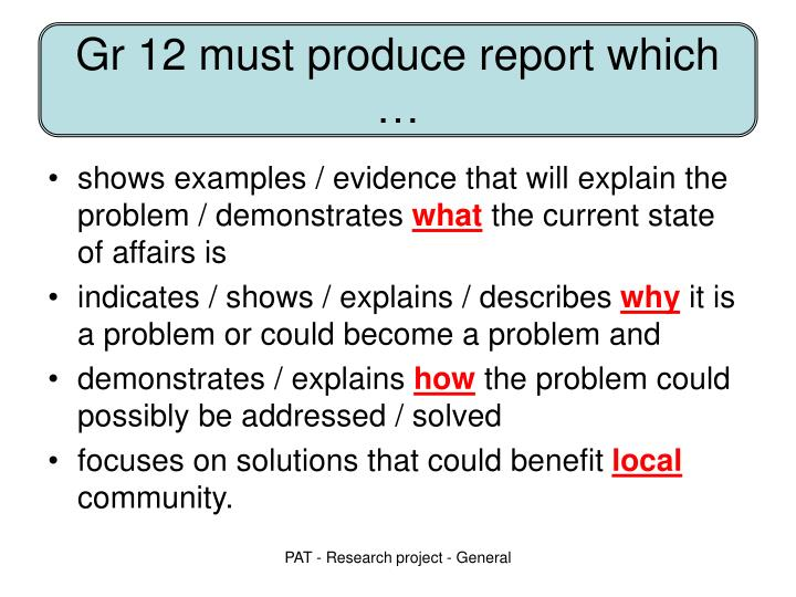 Gr 12 must produce report which …