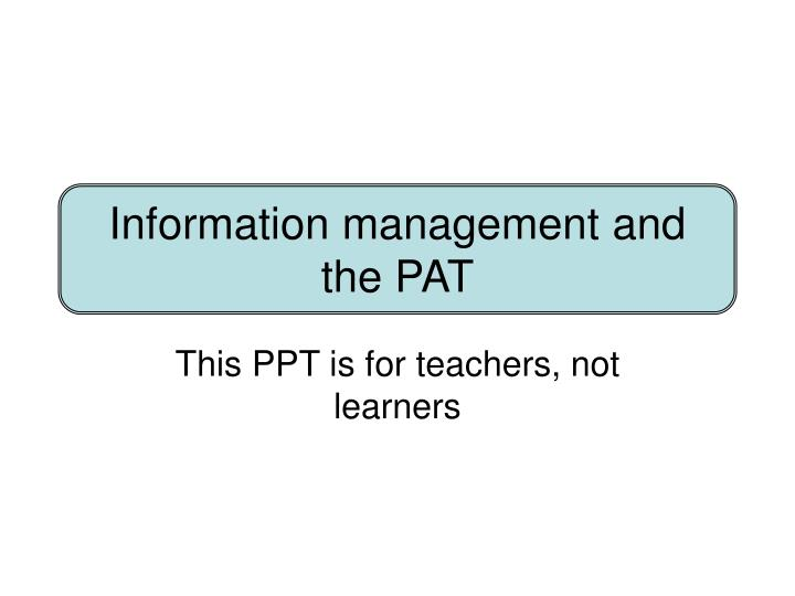 information management and the pat