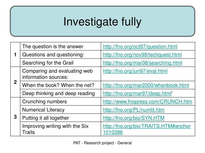 Investigate fully