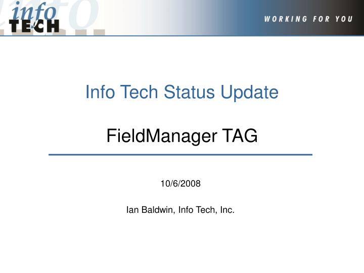 Info tech status update fieldmanager tag