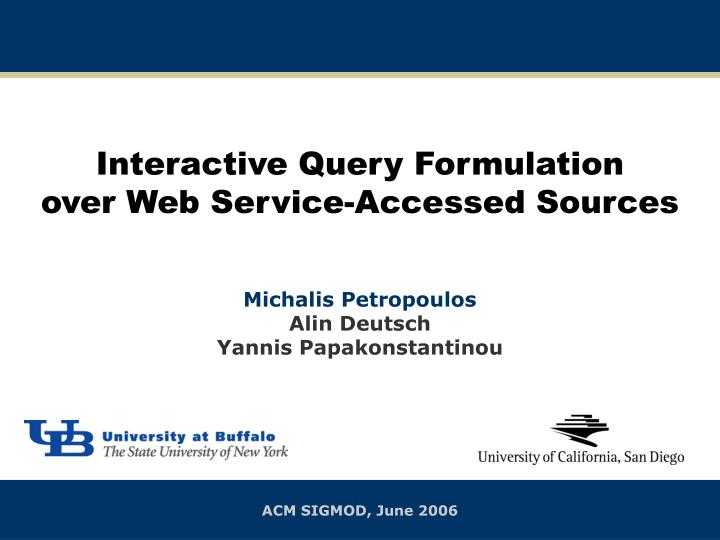 Interactive query formulation over web service accessed sources