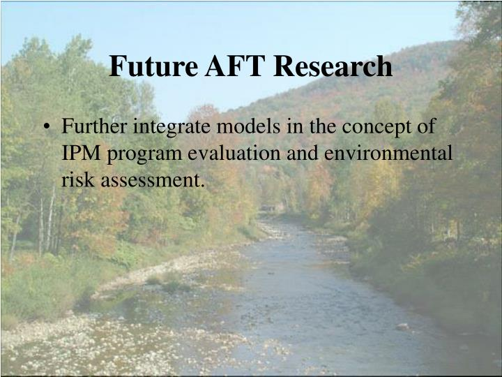 Future AFT Research