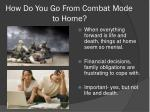 how do you go from combat mode to home