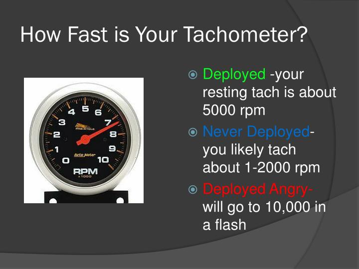 How Fast is Your Tachometer?