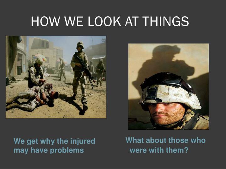 HOW WE LOOK AT THINGS