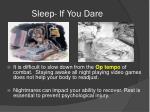 sleep if you dare