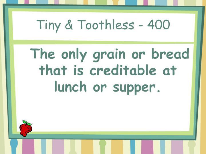 Tiny & Toothless - 400