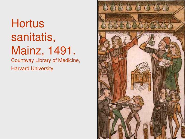 Hortus sanitatis, Mainz, 1491.