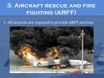 3 aircraft rescue and fire fighting arff