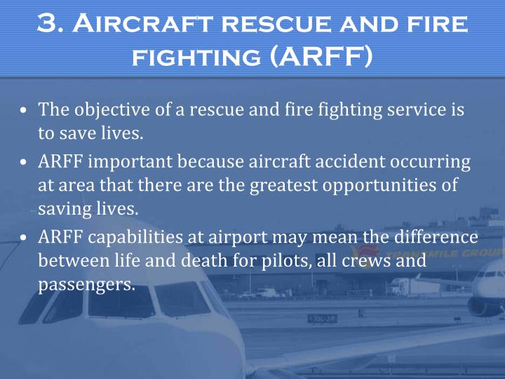 3. Aircraft rescue and fire fighting (ARFF)