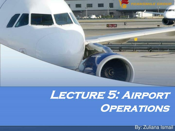 lecture 5 airport operations