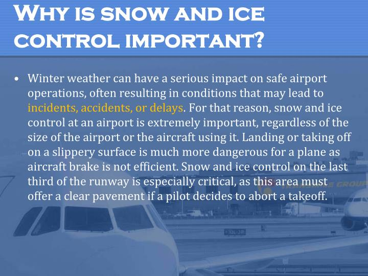 Why is snow and ice control important?