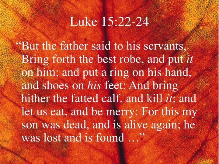 Luke 15:22-24