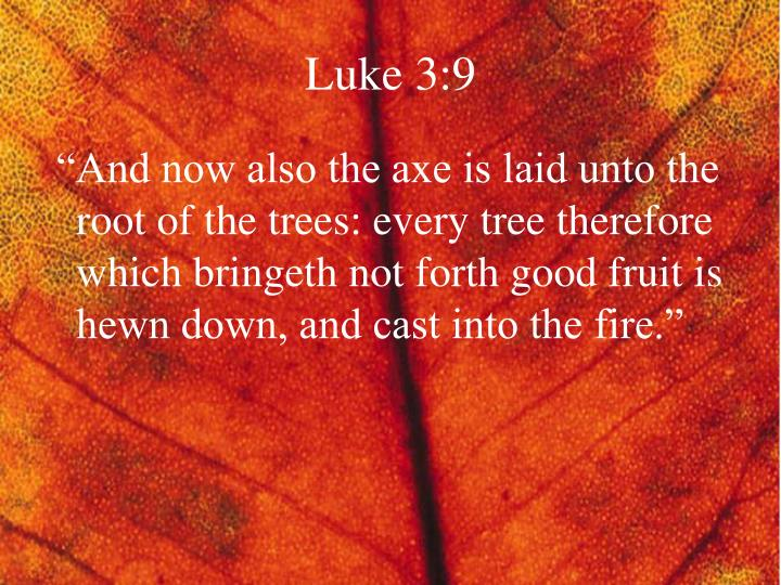 Luke 3:9