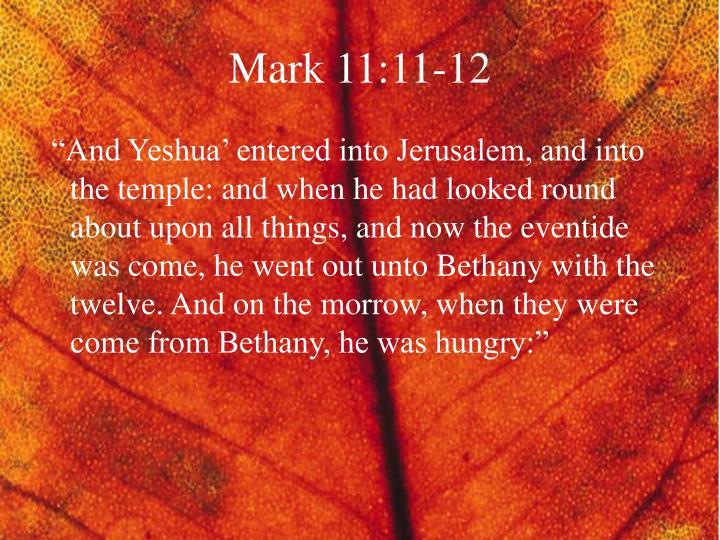 Mark 11:11-12
