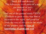 steal kill and destroy the adversary is all parts of a tree an instead of tree