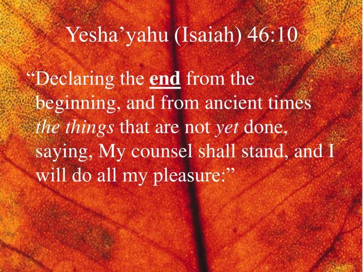 Yesha'yahu (Isaiah) 46:10
