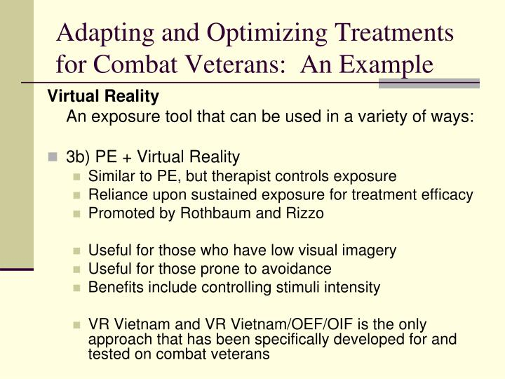 Adapting and Optimizing Treatments for Combat Veterans:  An Example