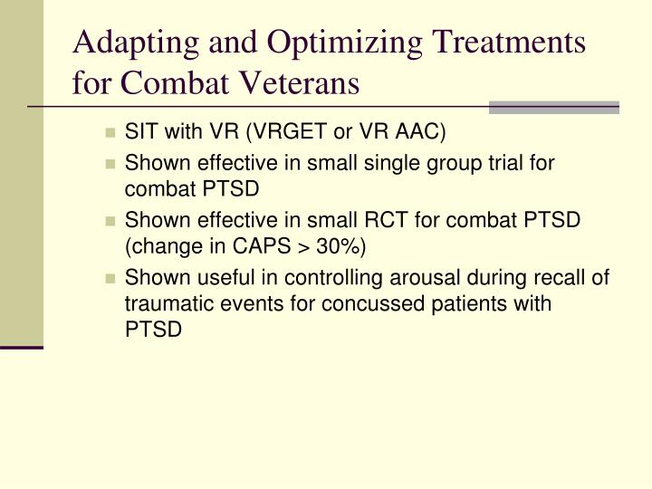 Adapting and Optimizing Treatments for Combat Veterans