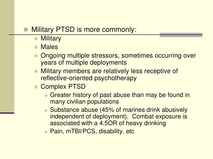 Military PTSD is more commonly: